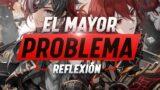 EL MAYOR PROBLEMA DE GENSHIN IMPACT